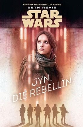 Star Wars: Jyn, die Rebellin - Revis, Beth