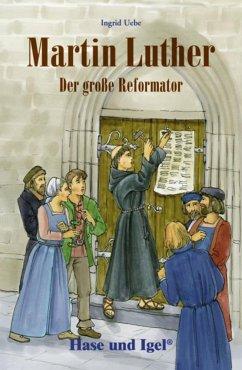 Martin Luther - Der große Reformator - Uebe, Ingrid