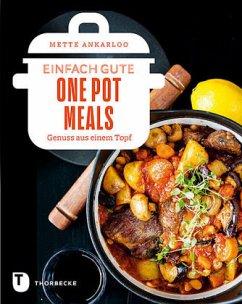 Einfach gute One Pot Meals - Ankarloo, Mette