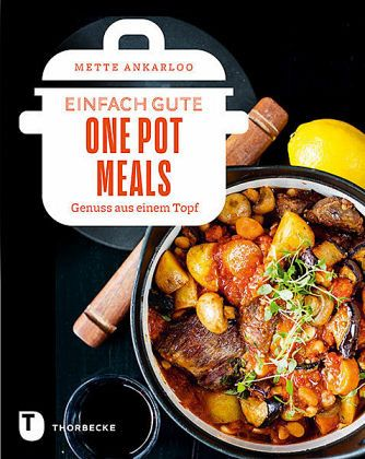 Einfach gute One Pot Meals - Ankarloo, Mette