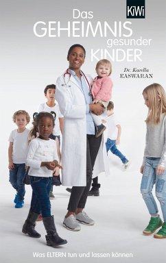 Das Geheimnis gesunder Kinder - Easwaran, Karella