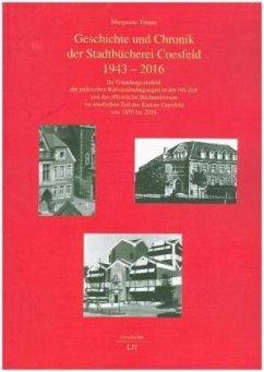 Geschichte und Chronik der Stadtbücherei Coesfeld 1943 - 2016 - Timme, Margarete