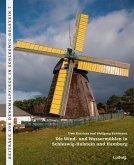 Die Wind- und Wassermühlen in Schleswig-Holstein und Hamburg