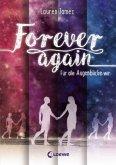 Für alle Augenblicke wir / Forever again Bd.1