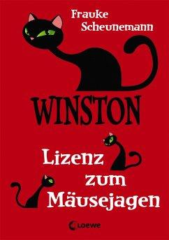 Winston - Lizenz zum Mäusejagen: Katzen-Krimi für Kinder ab 11 Jahre