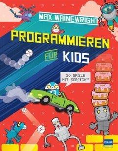 Programmieren für Kids - Wainewright, Max