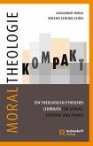 Moraltheologie kompakt.