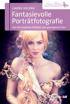 Fantasievolle Porträtfotografie - Helena, Laura