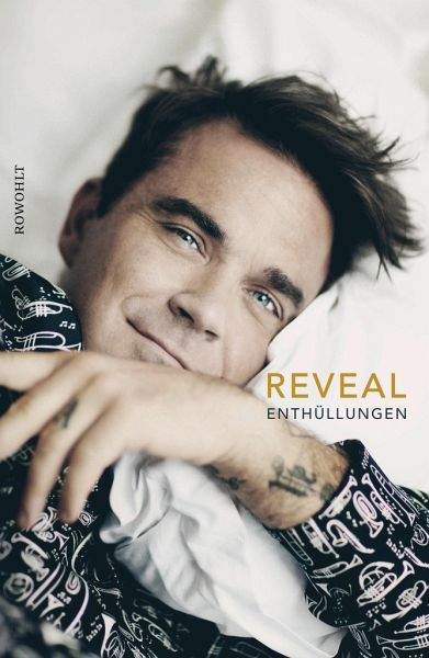 Reveal: Robbie Williams - Heath, Chris; Williams, Robbie