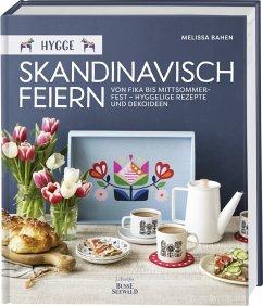 Hygge - Skandinavisch feiern. Von Fika bis Mitt...