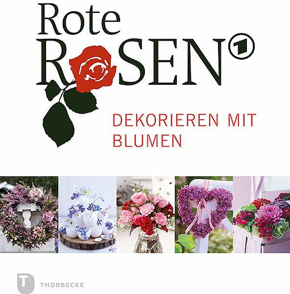 rote rosen dekorieren mit blumen buch. Black Bedroom Furniture Sets. Home Design Ideas