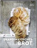 Hygge - Skandinavisches Brot. Einfache und leckere Rezepte für Brot, Brötchen und Aufstriche