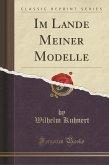 Im Lande Meiner Modelle (Classic Reprint)