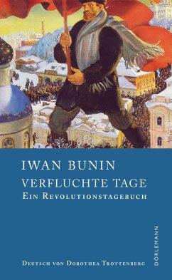 Verfluchte Tage - Bunin, Iwan