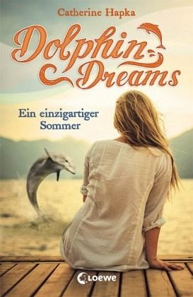 ein einzigartiger sommer dolphin dreams bd 1 von catherine hapka buch. Black Bedroom Furniture Sets. Home Design Ideas