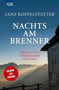 Nachts am Brenner / Commissario Grauner Bd.3 - Koppelstätter, Lenz