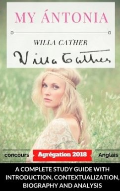 Willa Cather My Ántonia : A complete study guide with introduction, contextualization, biography and analysis