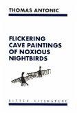 Flackernde Felsbilder übler Nachtvögel / Flickering cave paintings of noxious nightbirds