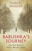 Babushka's Journey: The Dark Road to Stalin's Wartime Camps