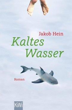 Kaltes Wasser - Hein, Jakob
