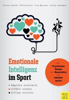 Emotionale Intelligenz im Sport - Laborde, Sylvain; Furley, Philip; Musculus, Lisa; Ackermann, Stefan