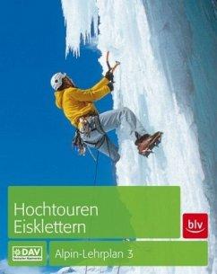Hochtouren - Eisklettern - Dick, Andreas; Geyer, Peter