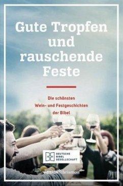 Gute Tropfen und rauschende Feste - Voss, Florian