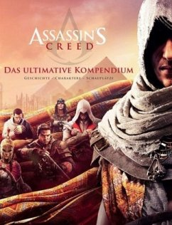 Assassin's Creed: Das ultimative Kompendium - Hiscock-Murphy, Arin
