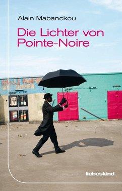 Die Lichter von Pointe-Noire - Mabanckou, Alain