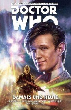 Damals und Heute / Doctor Who - Der elfte Doktor Bd.4 - Spurrier, Si; Williams, Rob; Fraser, Simon; Pleece, Warren