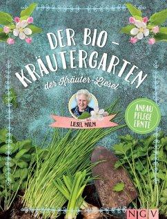 Der Bio-Kräutergarten der Kräuter-Liesel (eBook, ePUB) - Malm, Liesel