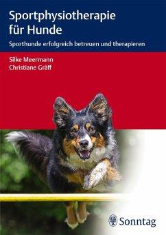 Sportphysiotherapie für Hunde (eBook, ePUB) - Meermann, Silke; Gräff, Christiane