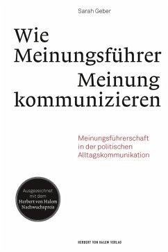 Wie Meinungsführer Meinung kommunizieren (eBook, PDF) - Geber, Sarah