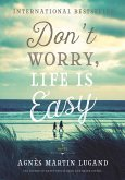 Don't Worry, Life Is Easy (eBook, ePUB)