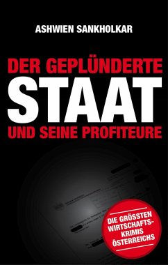 Der geplünderte Staat und seine Profiteure (eBook, ePUB) - Sankholkar, Ashwien