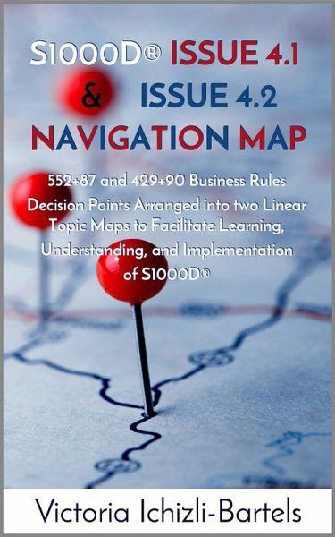 S1000D® Issue 4.1 and Issue 4.2 Navigation Map (eBook, ePUB) - Ichizli-Bartels, Victoria