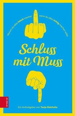 Schluss mit Muss (eBook, ePUB) - Mairhofer, Tanja