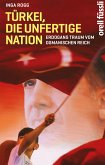 Türkei, die unfertige Nation (eBook, ePUB)