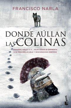 9788408172581 - Narla, Francisco: Donde aúllan las colinas - Libro