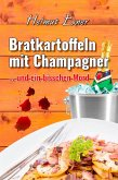 Bratkartoffeln mit Champagner (eBook, ePUB)
