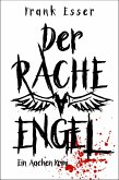 Der Racheengel - Ein Aachen Krimi (eBook, ePUB)