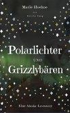 Polarlichter und Grizzlybären (eBook, ePUB)