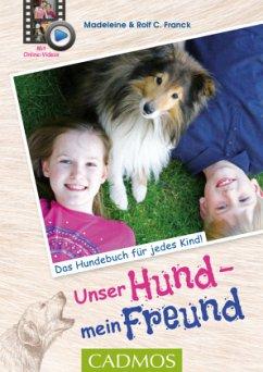 Unser Hund, mein Freund - Franck, Madeleine; Franck, Rolf C.