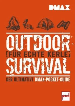 DMAX Outdoor-Survival für echte Kerle - Johnson, Rich; Nickens, T. Edward