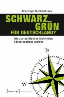 Schwarz-Grün für Deutschland? - Weckenbrock, Christoph