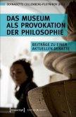 Das Museum als Provokation der Philosophie