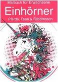 Malbuch für Erwachsene - Einhörner, Pferde, Feen & Fabelwesen