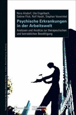 Psychische Erkrankungen in der Arbeitswelt - Alsdorf, Nora; Engelbach, Ute; Flick, Sabine; Haubl, Rolf; Voswinkel, Stephan