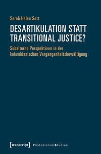 Desartikulation statt Transitional Justice?