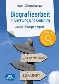 Biografiearbeit in Beratung und Coaching